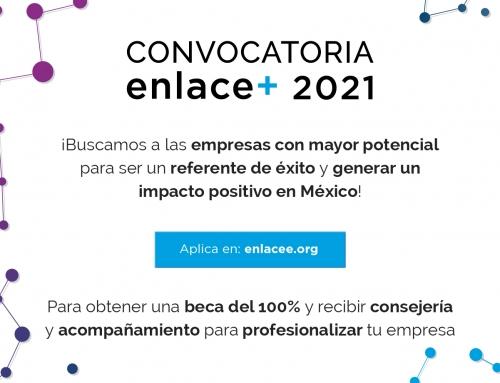 enlace+ lanza su convocatoria para apoyar a las empresas con mayor potencial de generar un impacto positivo en México